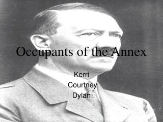 Occupants of the Annex