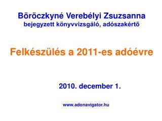 Felk sz l s a 2011-es ad  vre
