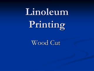 Linoleum  Printing