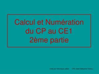 Calcul et Numération  du CP au CE1 2ème partie