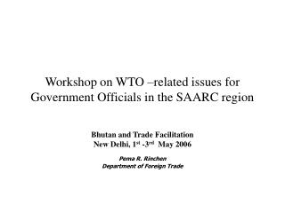 Workshop on WTO –related issues for Government Officials in the SAARC region
