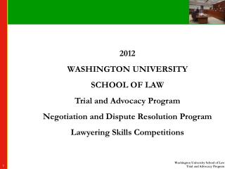 2012 WASHINGTON UNIVERSITY SCHOOL OF LAW Trial and Advocacy Program