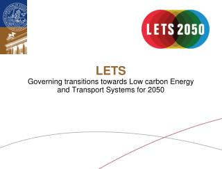 LETS Governing transitions towards Low carbon Energy  and Transport Systems for 2050