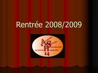 Rentrée 2008/2009