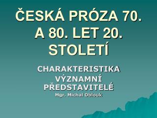 ČESKÁ PRÓZA 70. A 80. LET 20. STOLETÍ