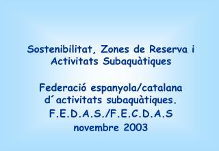 Sostenibilitat, Zones de Reserva i Activitats Subaquàtiques