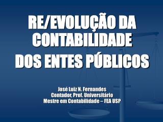 RE/EVOLUÇÃO DA CONTABILIDADE  DOS ENTES PÚBLICOS