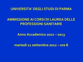 UNIVERSITA' DEGLI STUDI DI PARMA AMMISSIONE AI CORSI DI LAUREA DELLE PROFESSIONI SANITARIE
