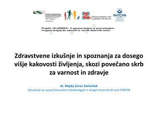 dr.  Majda Zorec Karlov�ek