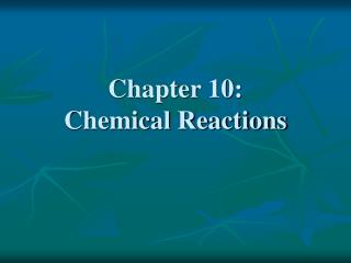 Chapter 10:  Chemical Reactions