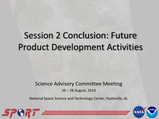 Session 2 Conclusion: Future Product Development Activities
