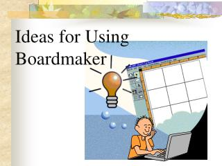 Ideas for Using Boardmaker