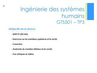 Ingénierie des systèmes humains  GTS501 – TP3