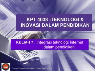 KPT 4033 :TEKNOLOGI & INOVASI DALAM PENDIDIKAN