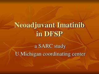 Neoadjuvant Imatinib in DFSP