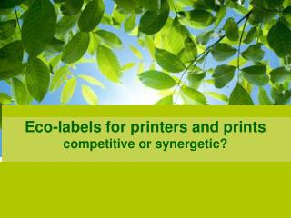 Eco-labels for printers and prints competitive or synergetic?