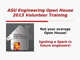 ASU Engineering Open House 2013 Volunteer Training