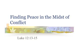 Finding Peace in the Midst of Conflict