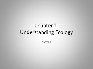 Chapter 1:   Understanding Ecology