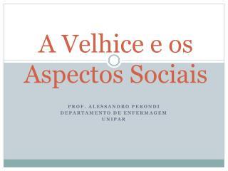 A Velhice e os Aspectos Sociais