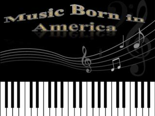 Music Born in America