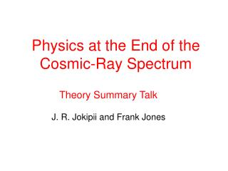 Physics at the End of the Cosmic-Ray Spectrum