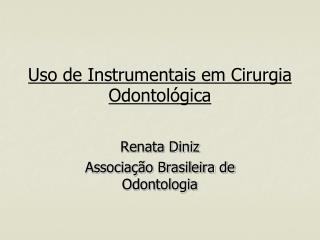 Uso de Instrumentais em Cirurgia Odontológica