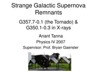 Strange Galactic Supernova Remnants