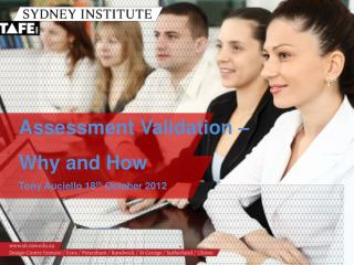 Assessment Validation –  Why and How Tony Auciello 18 th  October 2012