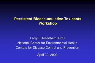 Persistent Bioaccumulative Toxicants Workshop