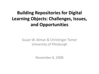 Building Repositories for Digital Learning Objects: Challenges, Issues, and Opportunities