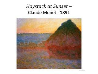 Haystack at Sunset  –  Claude Monet - 1891