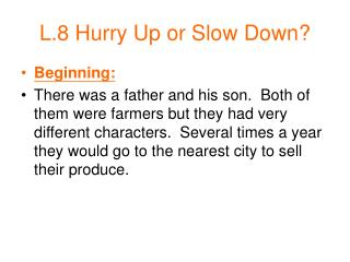 L.8 Hurry Up or Slow Down?
