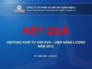 KẾT QUẢ   HỘITHAO KHỐI TƯ VẤN EVN – VIỆN NĂNG LƯỢNG NĂM 2012 TP. HCM NGÀY  21/06/2011