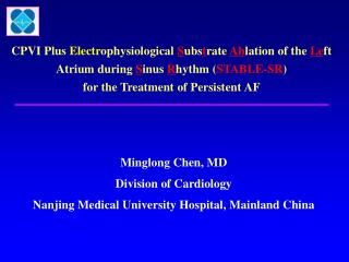 Minglong Chen, MD Division of Cardiology Nanjing Medical University Hospital, Mainland China
