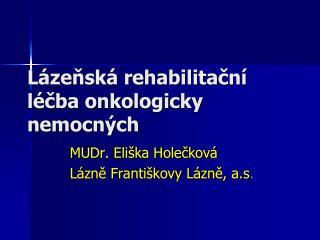 Lázeňská rehabilitační léčba onkologicky  nemocných