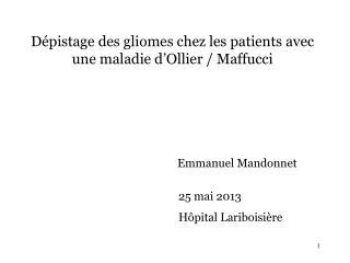 Dépistage des gliomes chez les patients avec une maladie d'Ollier / Maffucci