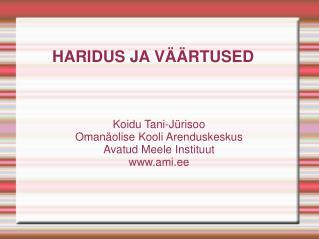 HARIDUS JA V��RTUSED