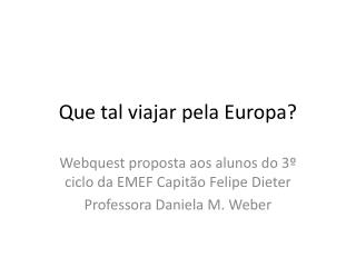 Que tal viajar pela Europa?