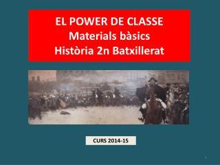 EL POWER DE CLASSE Materials bàsics Història  2n  Batxillerat