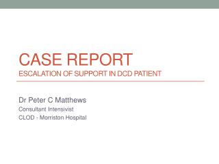 Case report Escalation of Support in DCD  patient
