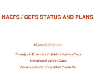 NAEFS / GEFS STATUS AND PLANS
