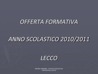 OFFERTA FORMATIVA   ANNO SCOLASTICO 2010