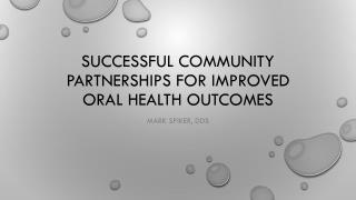 Successful Community partnerships for Improved Oral health Outcomes