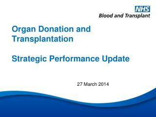 Organ Donation and Transplantation  Strategic Performance Update