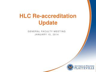 HLC Re-accreditation  Update