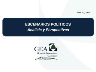 ESCENARIOS POLÍTICOS Análisis y Perspectivas