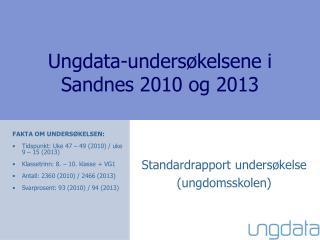 Ungdata-undersøkelsene i  Sandnes 2010 og 2013