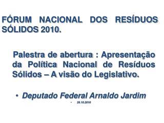 FÓRUM NACIONAL DOS RESÍDUOS SÓLIDOS 2010.