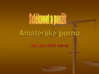 Amat�rsk� porno